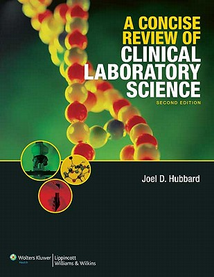 A Concise Review of Clinical Laboratory Science By Hubbard, Joel D., Ph.D.