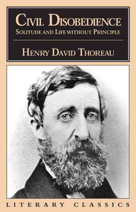 Civil Disobedience, Solitude and Life Without Principle By Thoreau, Henry David