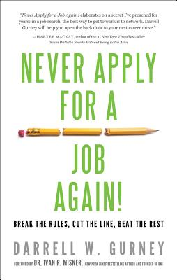 Never Apply for a Job Again! By Gurney, Darrell